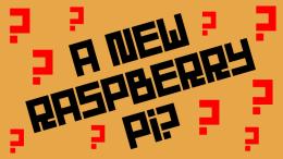 New Raspberry Pi