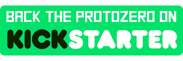 Back the ProtoZero on Kickstarter