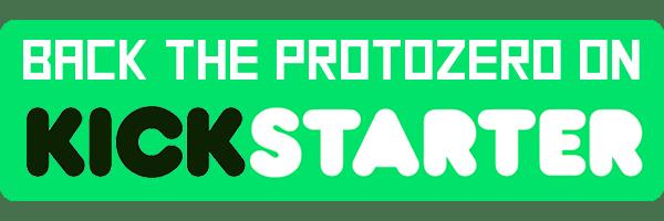 Back the ProtoZero on Kickstarter