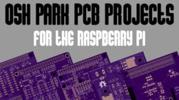 OSH Park Raspberry Pi Projects